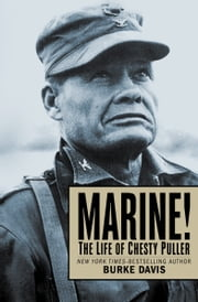 Marine! - The Life of Chesty Puller ebook by Burke Davis