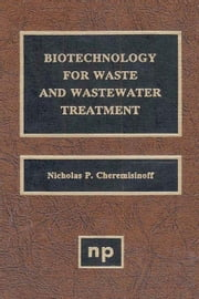 Biotechnology for Waste and Wastewater Treatment ebook by Cheremisinoff, Nicholas P.