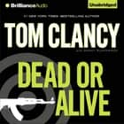 Dead or Alive audiobook by Tom Clancy, Grant Blackwood