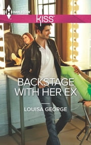 Backstage with Her Ex ebook by Louisa George