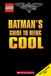 LEGO Batman Guide to Being Cool (The LEGO Batman Movie) ebook by Tracey West