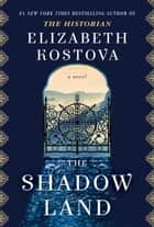 The Shadow Land - A Novel eBook par Elizabeth Kostova