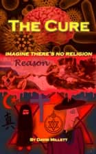 The Cure - imagine there's no religion ebook by David Millett