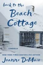 Back to the Beach Cottage ebook by Joanne DeMaio