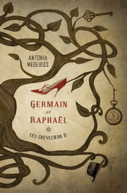 Les Crèvecœur 2 - Germain et Raphaël ebook by Antonia Medeiros