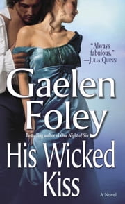 His Wicked Kiss ebook by Gaelen Foley