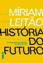 História do futuro ebook by Míriam Leitão