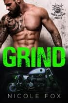 Grind (Book 2) - Jagged Souls MC, #2 ebook by