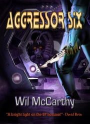 Aggressor Six ebook by Wil McCarthy