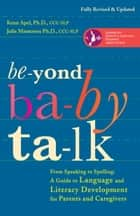 Beyond Baby Talk ebook by Kenn Apel, Ph.D.,Julie Masterson, Ph.D.