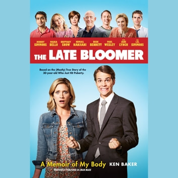 The Late Bloomer - A Memoir of My Body audiobook by Ken Baker