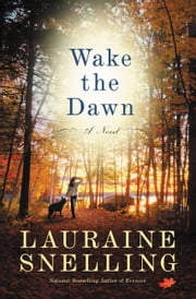 Wake the Dawn - A Novel ebook by Lauraine Snelling
