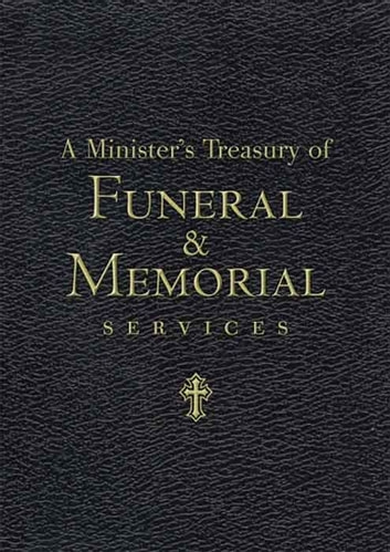 a minister s treasury of funeral and memorial messages ebook by jim