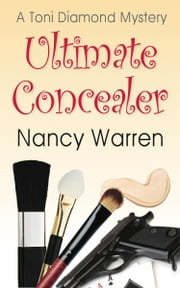 Ultimate Concealer, A Toni Diamond Mystery ebook by Nancy Warren