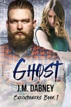 Ghost ebook by J.M. Dabney