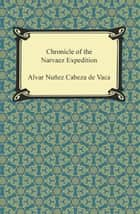 Chronicle of the Narvaez Expedition ebook by Alvar Nuñez Cabeza de Vaca