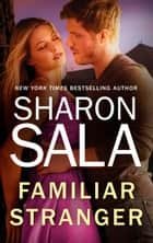 Familiar Stranger ebook by Sharon Sala