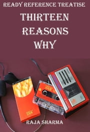 Ready Reference Treatise: Thirteen Reasons Why