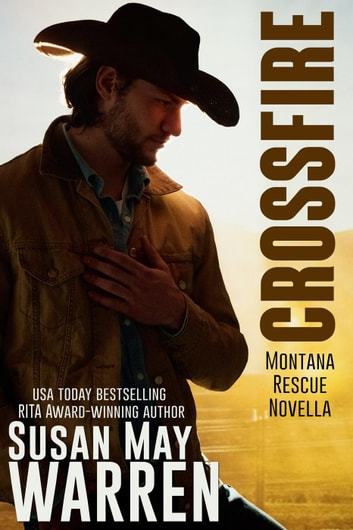 Crossfire - Montana Rescue ebook by Susan May Warren