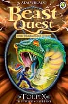 Beast Quest: Torpix the Twisting Serpent - Series 9 Book 6 ebook by Adam Blade