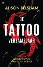 De tattooverzamelaar ebook by Alison Belsham
