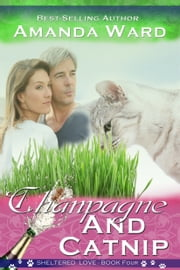 Champagne and Catnip ebook by Amanda Ward