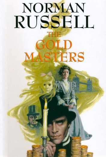 The Gold Masters Ebook By Norman Russell 9780709096771 Rakuten Kobo