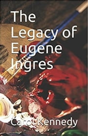 The Legacy of Eugene Ingres