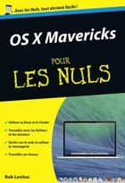 OS X Mavericks poche Pour les Nuls ebook by Bob LEVITUS