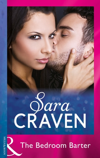 The Bedroom Barter (Mills & Boon Modern) eBook by Sara Craven