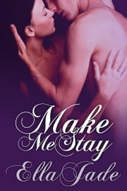 Make Me Stay ebook by Ella Jade