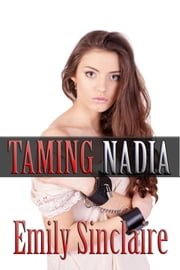 Taming Nadia ebook by Emily Sinclaire