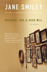 Ordinary Love and Good Will ebook by Jane Smiley