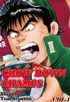 CHOW DOWN CHAMPS - Volume 1 ebook by Shigeru Tsuchiyama