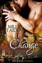 Sharp Change ebook by Milly Taiden