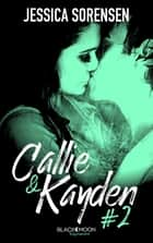 Callie et Kayden - Tome 2 - Rédemption ebook by Jessica Sorensen