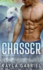 Chasser ebook by Kayla Gabriel