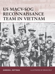 US MACV-SOG Reconnaissance Team in Vietnam ebook by Gordon Rottman,Brian Delf