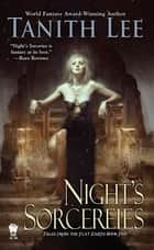 Night's Sorceries ebook by Tanith Lee