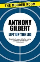 Lift up the Lid ebook by Anthony Gilbert