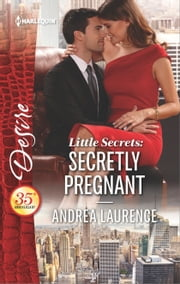 Little Secrets: Secretly Pregnant ebook by Andrea Laurence
