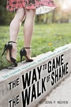 The Way to Game the Walk of Shame ebook by