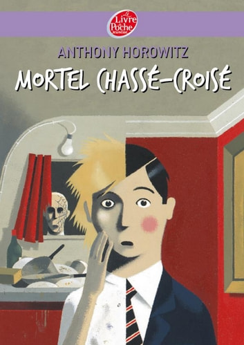 Mortel chassé croisé ebook by Anthony Horowitz,Jean-François Martin