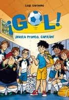 ¡Hasta pronto, capitán! (Serie ¡Gol! 7) ebook by Luigi Garlando