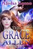 The Grace Allen Series Boxed Set Books 1 & 2 ebook by Alisha Basso