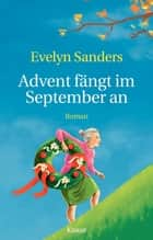 Advent fängt im September an ebook by Evelyn Sanders