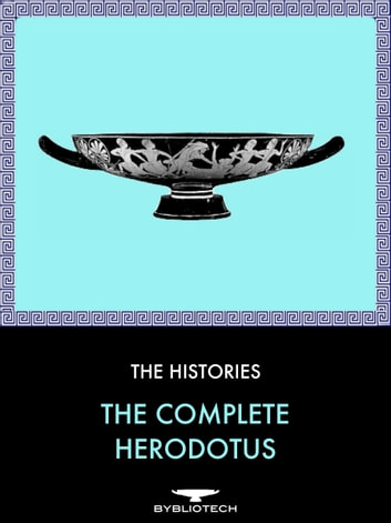 The Complete Herodotus - The Histories ebook by Herodotus