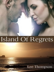 Island Of Regrets ebook by Lee Thompson