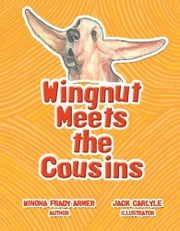 Wingnut Meets the Cousins ebook by Winona Frady Armer