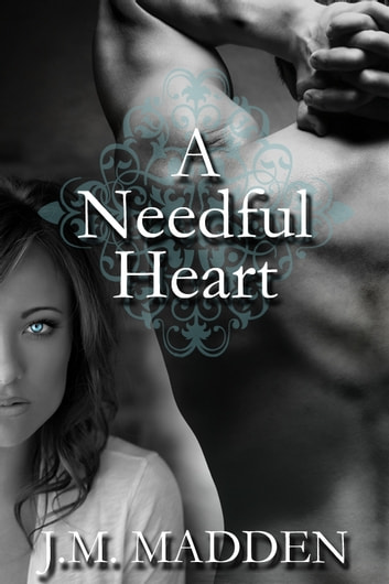 A Needful Heart ebook by J.M. Madden